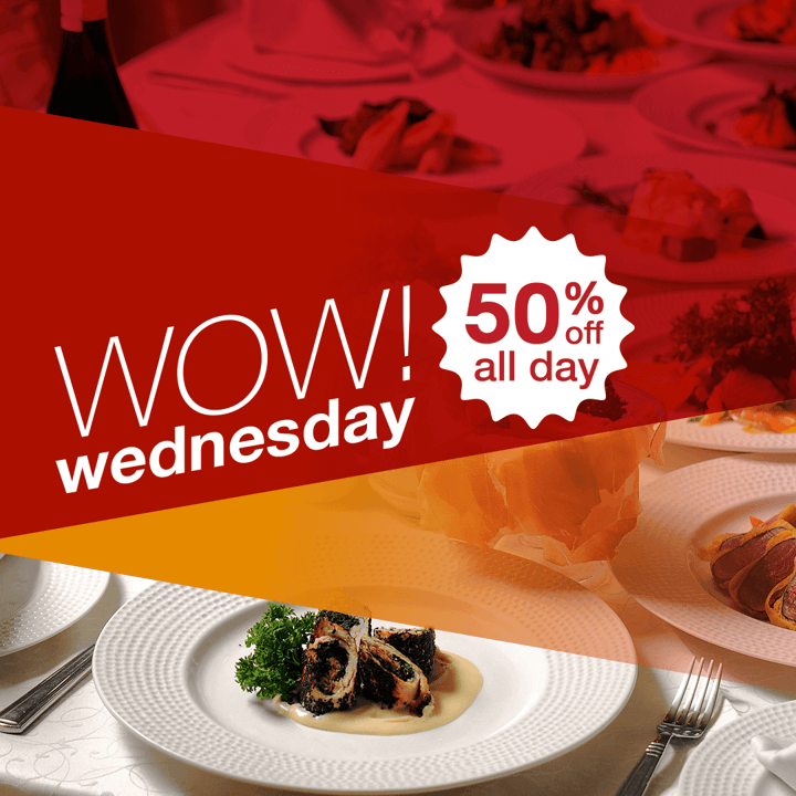 Have a WOW Wednesday this April! Dine out with 50% off ALL DAY!